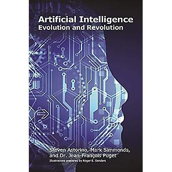 Artificial Intelligence - Evolution and Revolution by Steven Astorino