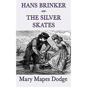 Hans Brinker -Or- The Silver Skates by Mary Mapes Dodge - 97815154294