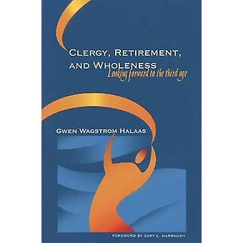 Clergy - Retirement - and Wholeness - Looking Forward to the Third Age
