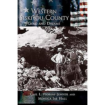 Western Siskiyou County - Gold and Dreams by Gail L Fiorini-Jenner - 9
