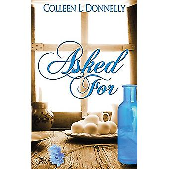 Asked For by Colleen L Donnelly - 9781628306095 Book