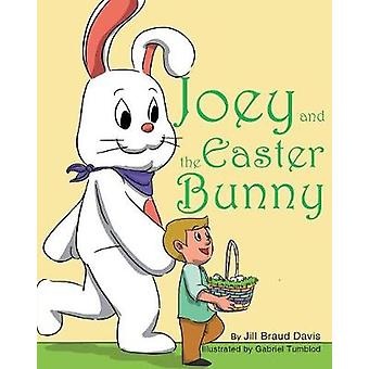 Joey and the Easter Bunny by Jill Braud Davis - 9781634174282 Book