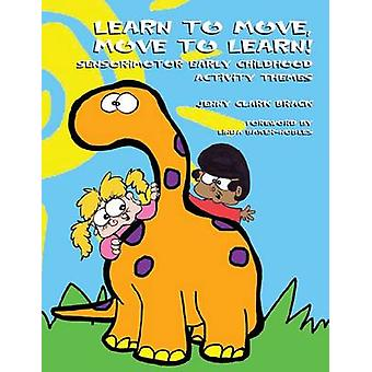 Learn to Move and Move to Learn by Jenny Clark Brack - 9781931282635