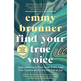 Find Your True Voice par Emmy Brunner