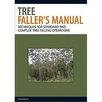 Tree Fallers Manual by ForestWorks