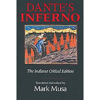 Dantes Inferno die Indiana kritische Ausgabe von Musa & Mark