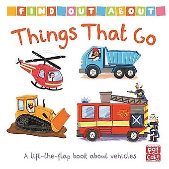 Things That Go A lifttheflap book about vehicles Find Out About