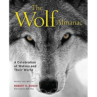 Wolf Almanac A Celebration of Wolves and Their World