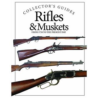Rifles & Muskets - From 1750 to the Present Day by Michael E. Haskew -
