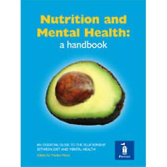 Nutrition and Mental Health - a Handbook - An Essential Guide to the Re