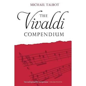The Vivaldi Compendium by Michael Talbot - 9781843838197 Book