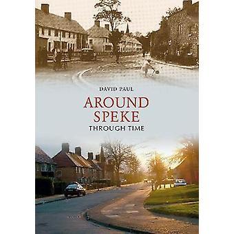 Around Speke Through Time by David Paul - 9781848683174 Book