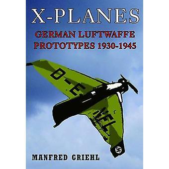 X-vliegtuigen - Duitse Luftwaffe Prototypes, 1930-1945 door Manfred Griehl - 9
