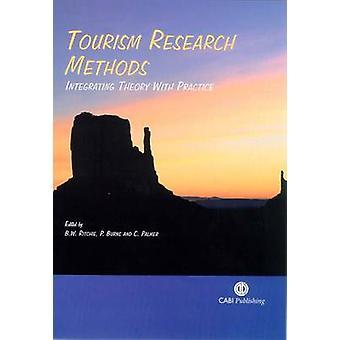 Toerisme onderzoeksmethoden - integratie van de theorie met praktijk door B.W. Ri