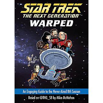 Warped - An Engaging Guide to the Never-Aired 8th Season by Mike McMah