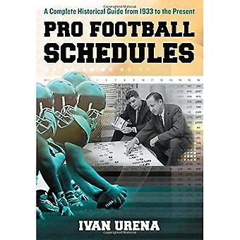 Pro Football Schedules: A Complete Historical Guide, 1933-2013