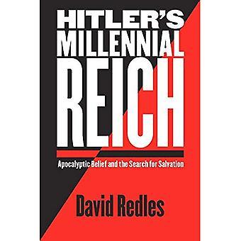 Reich millenario di Hitler: credenza apocalittica e la ricerca di salvezza