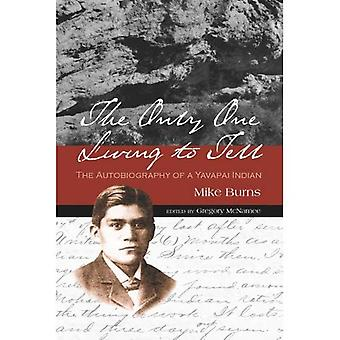 The Only One Living to Tell: The Autobiography of a Yavapai Indian