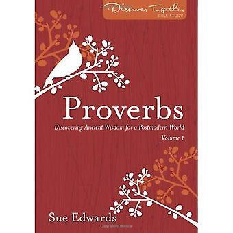 Spreuken, deel 1: Oude wijsheid te ontdekken voor een postmoderne wereld (Ontdek samen Bijbelstudies)