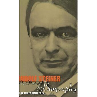 Rudolf Steiner: An Illustrated Biography