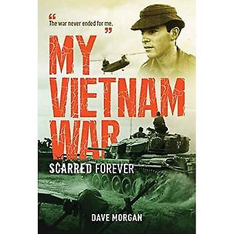 My Vietnam War: Scarred Forever