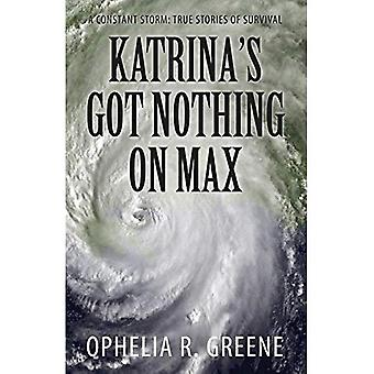 Katrina's Got Nothing on Max: A Constant Storm (True Stories of Survival)