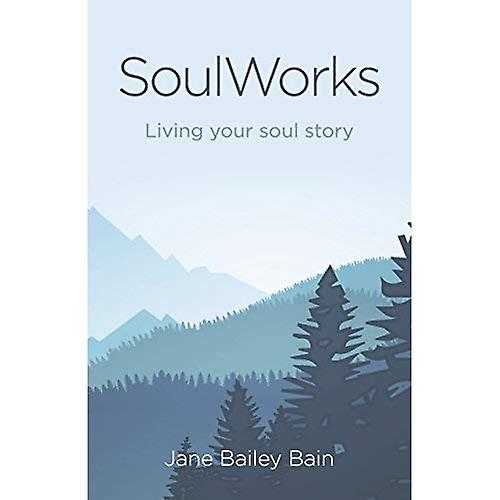 Soulworks: Living Your Soul� Story
