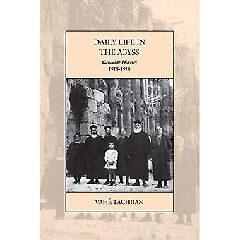 Daily Life in the Abyss: Genocide Diaries, 1915-1918 (War and Genocide)