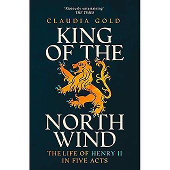 Roi du vent du Nord: la vie du roi Henri II en cinq actes