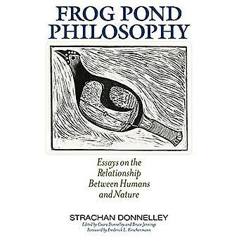 Kikker vijver Philosophy: Essays over de relatie tussen mens en natuur (cultuur van het Land)