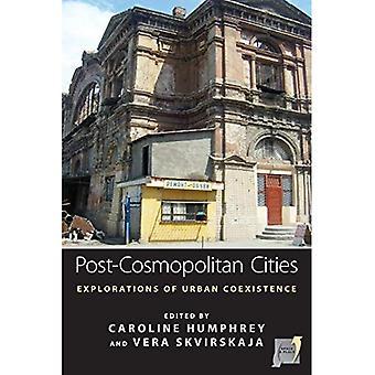 Post-Cosmopolitan villes: Explorations de la Coexistence urbaine (espace et lieu)