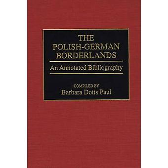 PolishGerman Borderlands An Annotated Bibliography by Paul & Barbara Dotts