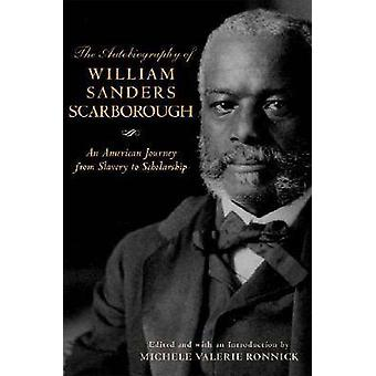 The Autobiography of William Sanders Scarborough een Amerikaanse reis van slavernij naar de beurs door Scarborough & William Sanders