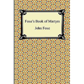 Foxes Book of Martyrs by Foxe & John