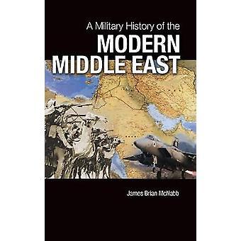 Una historia militar del Oriente Medio moderno por McNabb y James