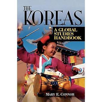 Koreas A Global Studies Handbook by Connor & Mary E.
