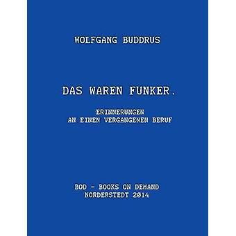 Das waren FunkerErinnerungen an einen vergangenen Beruf by Buddrus & Wolfgang