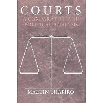 Courts - A Comparative and Political Analysis (New edition) by Martin