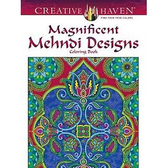 Creative Haven Magnificent Mehndi Designs by Marty Noble - 9780486797