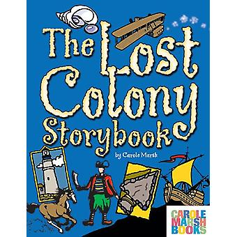 The Lost Colony Storybook by Carole Marsh - 9780635013538 Book