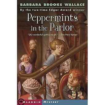 Peppermints in the Parlor by Barbara Brooks Wallace - 9780689874178 B