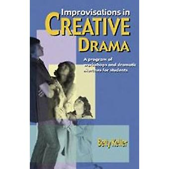 Improvisations in Creative Drama - Programme of Workshop and Dramatic