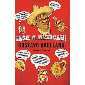 Ask a Mexican! by Gustavo Arellano - 9781416540038 Book