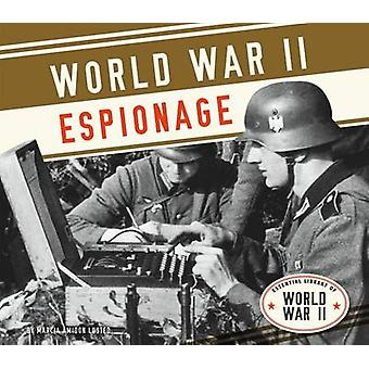 World War II Espionage by Marcia Amidon Lusted - 9781624037979 Book