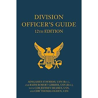 Division Officer's Guide by James Stavridis - 9781682471722 Book
