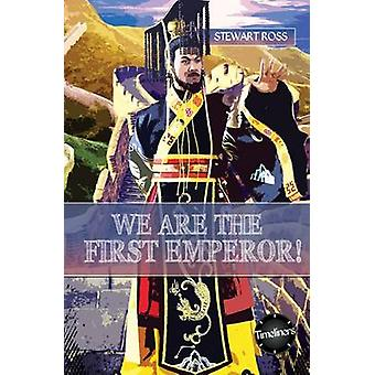 We are the First Emperor! by Stewart Ross - 9781783225934 Book