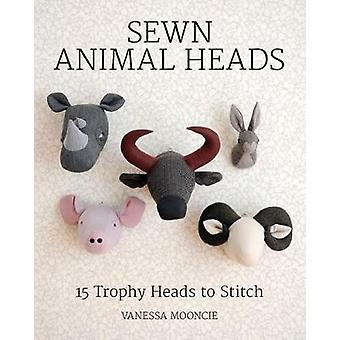 Sewn Animal Heads - 15 Trophy Heads to Stitch by Vanessa Mooncie - 978