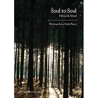 Soul to Soul - Writings from Dark Places by Deborah Masel - 9789652295