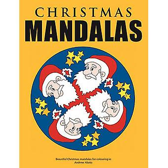 Christmas Mandalas  Beautiful Christmas mandalas for colouring in by Abato & Andrew