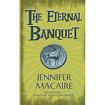 The Eternal Banquet: The Time for Alexander Series (The Time for Alexander Series)